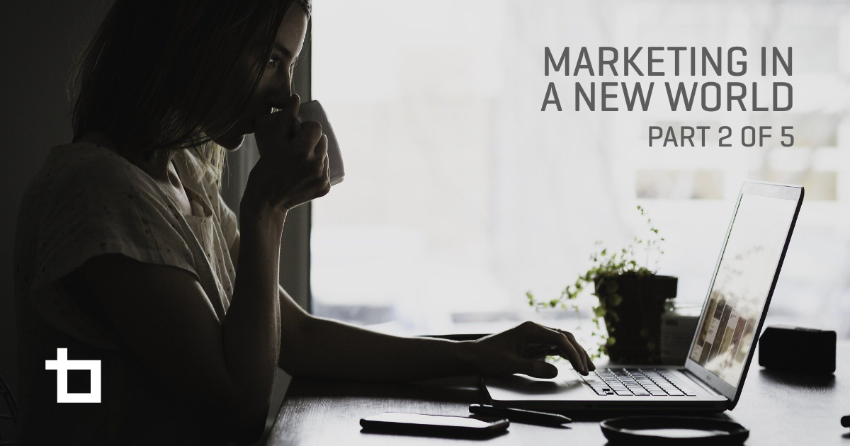 Marketing in a New World (Part 2 of 5)