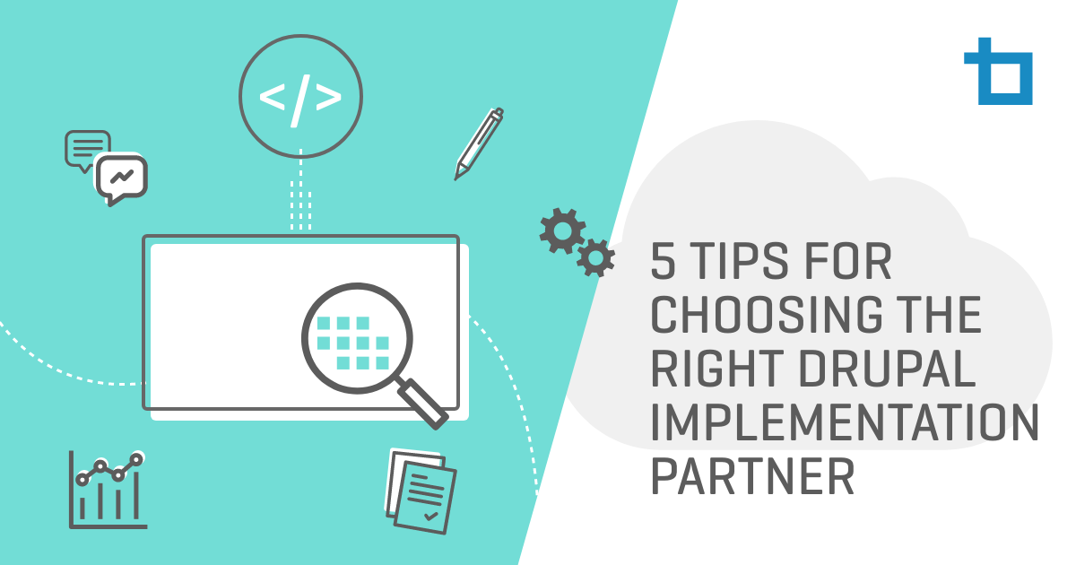 5 Tips for Choosing the Right Drupal Implementation Partner