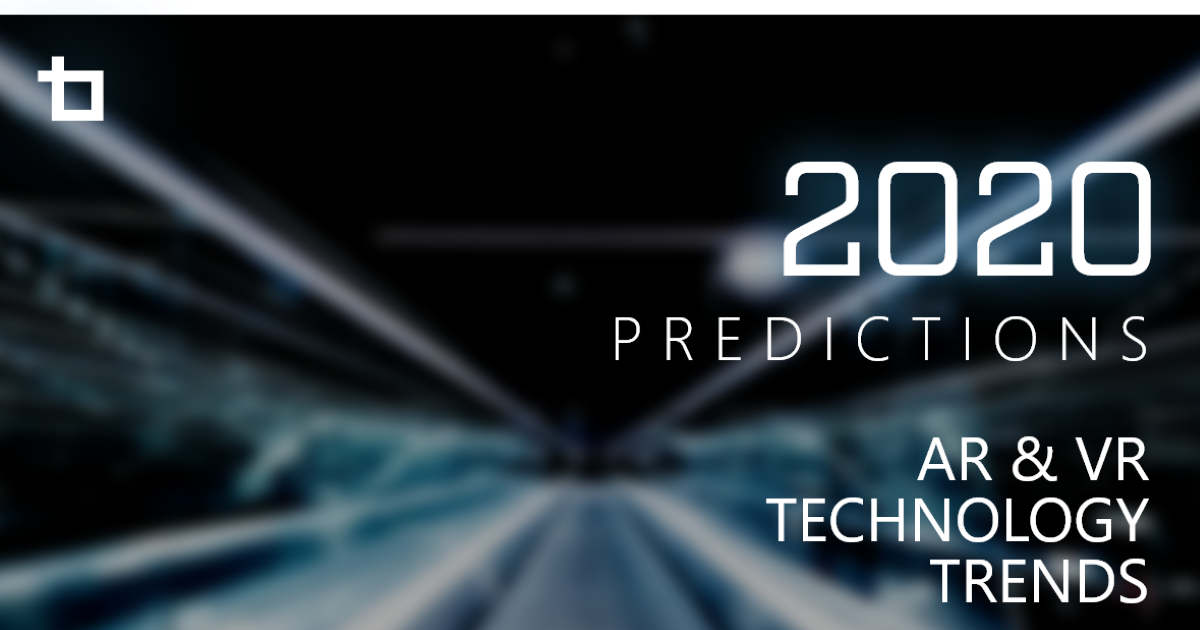 2020 Predictions: Technology Trends in AR & Virtual Reality