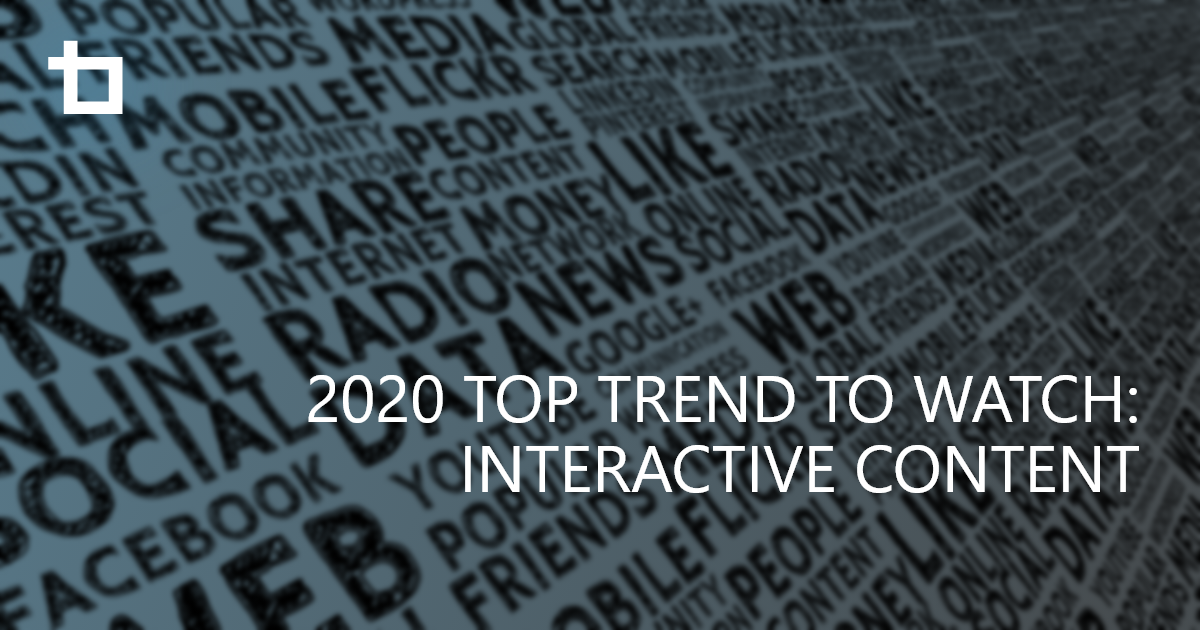 Top Trend to Watch in 2020: Interactive Content Marketing