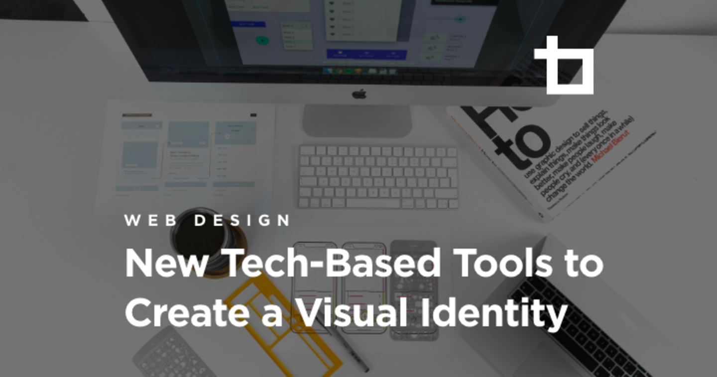 New Tech-Based Tools to Create a Visual Identity