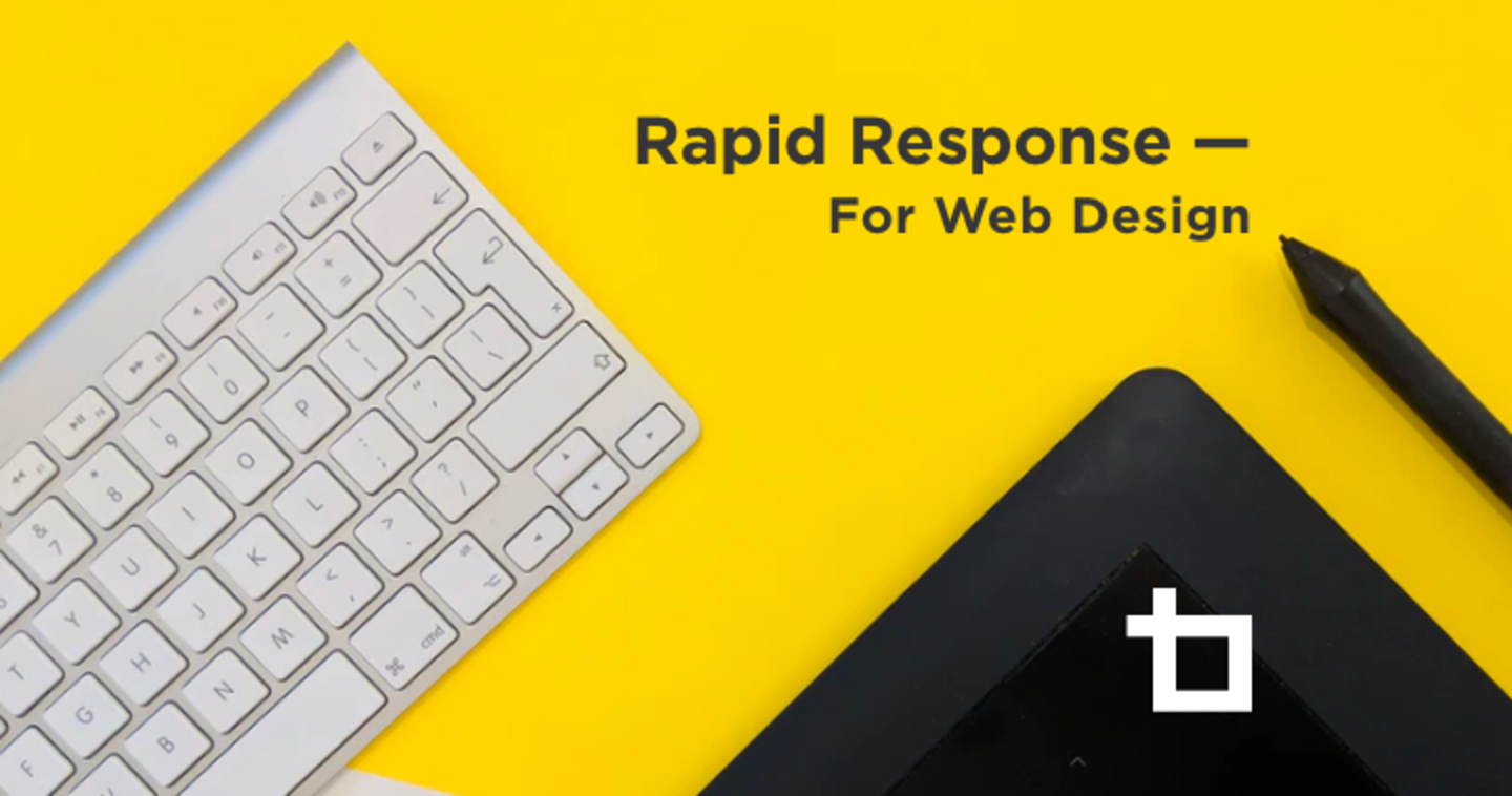 Rapid Response for Web Design