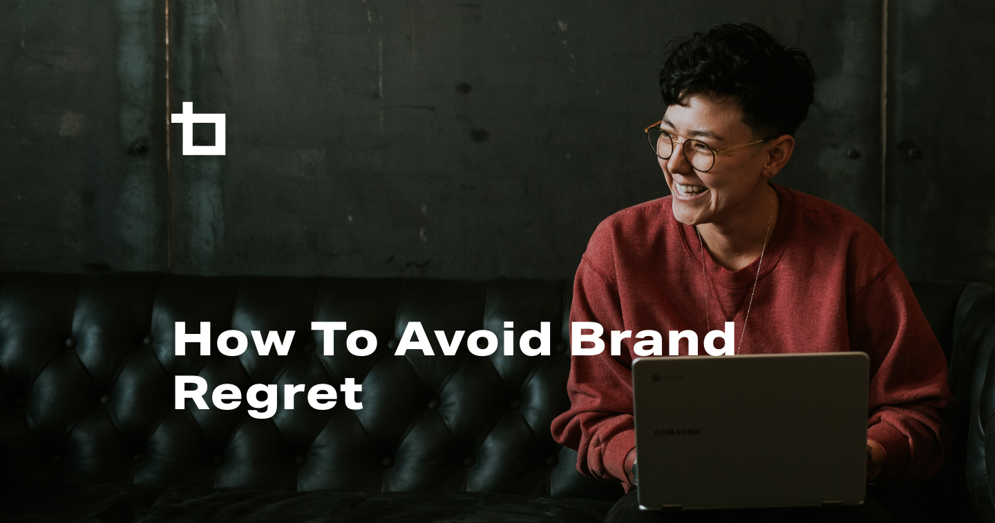 How to Avoid Brand Regret