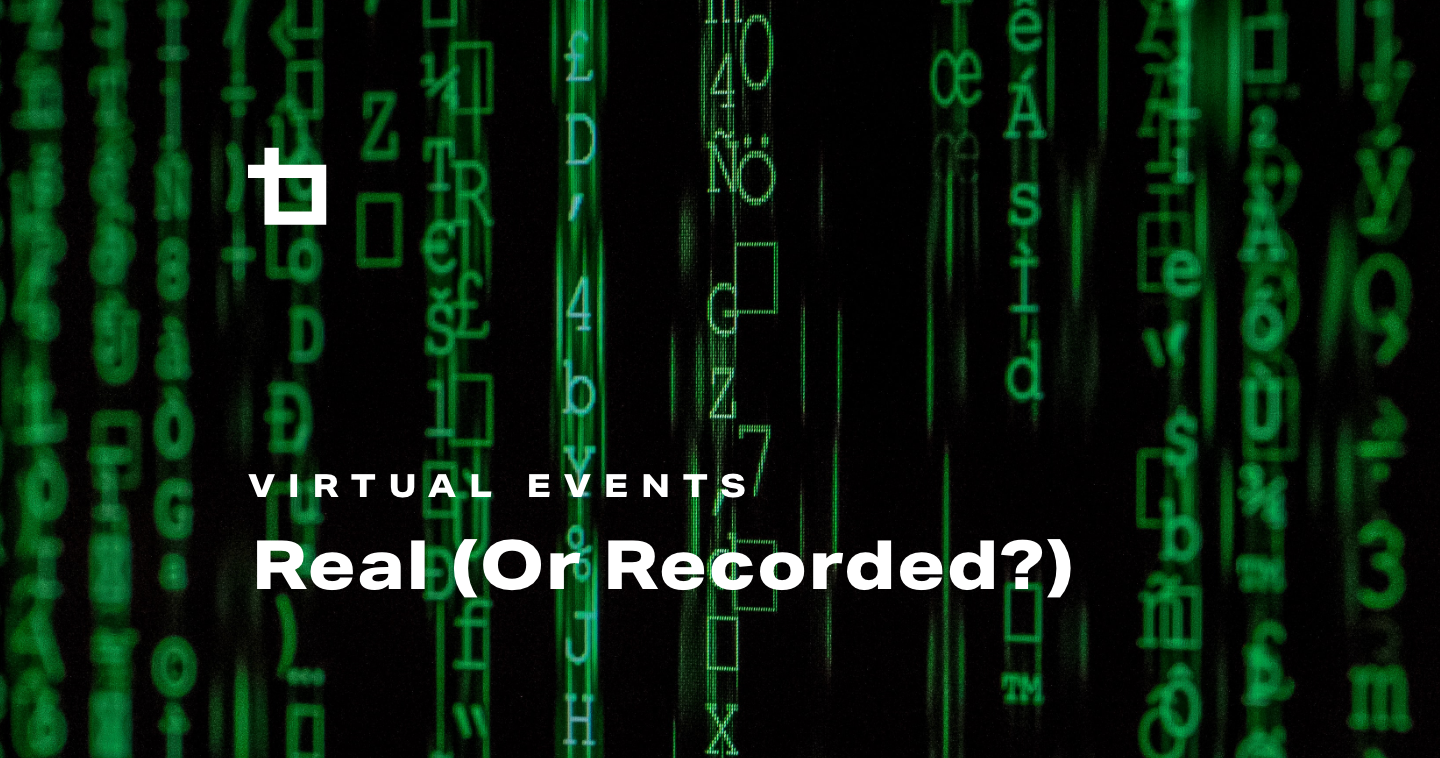 Real (or Recorded) Events