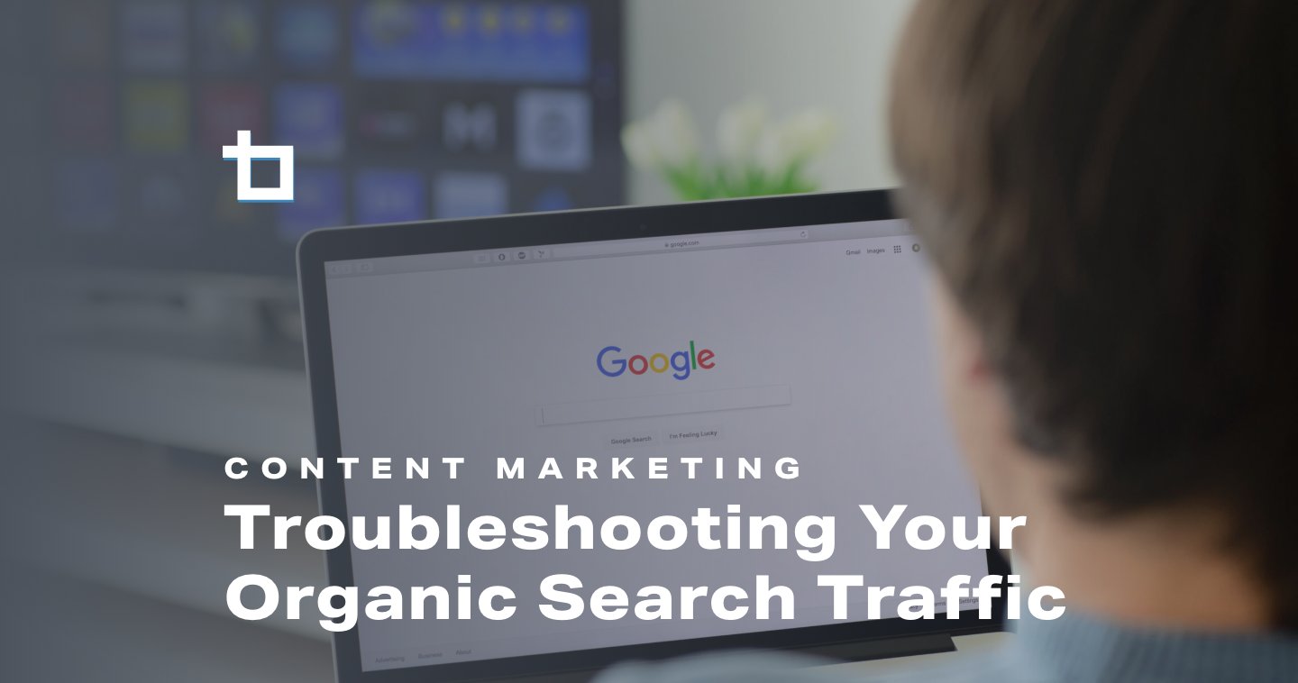 Troubleshooting Your Organic Search Traffic