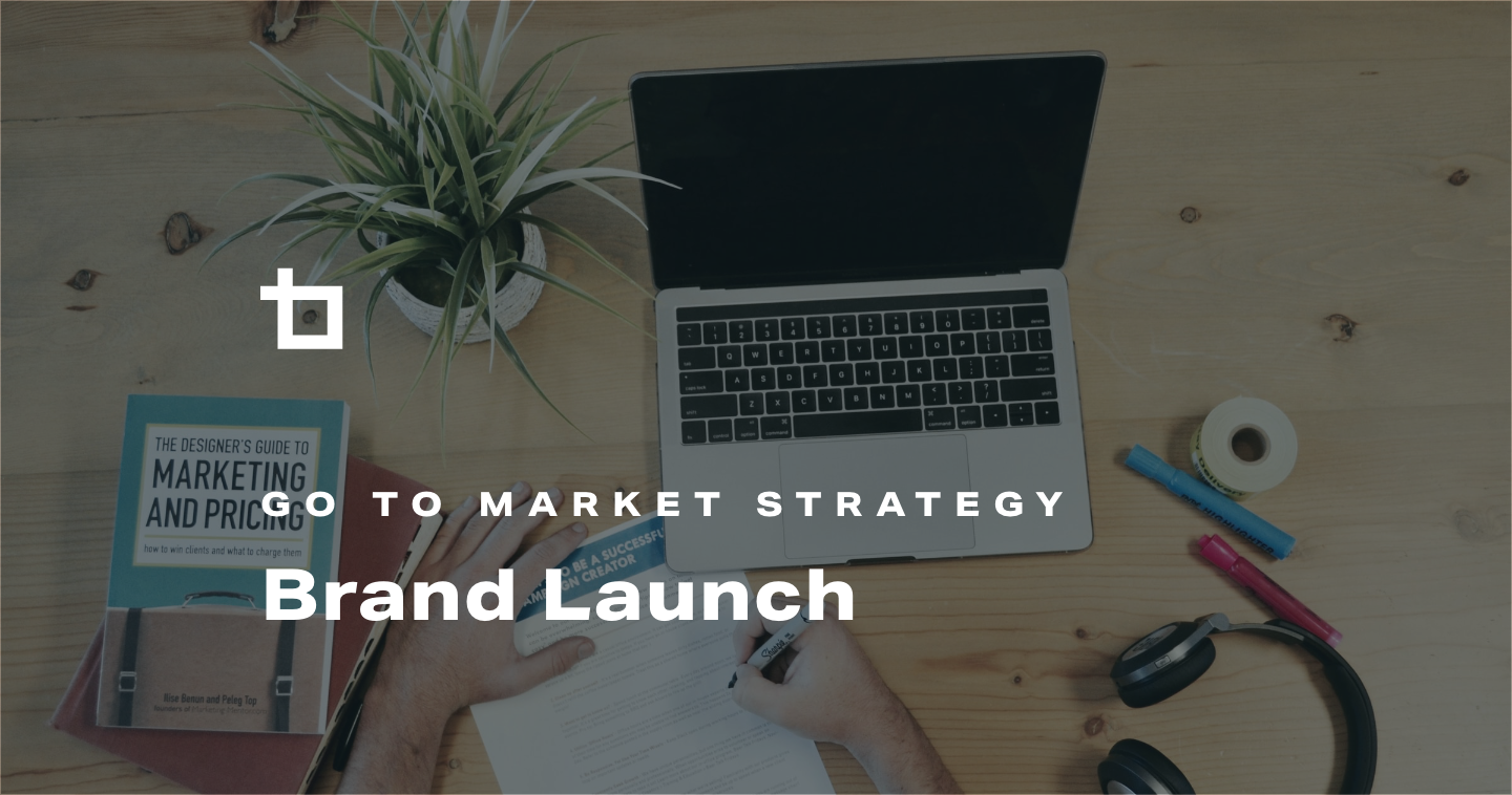 Go to Market Strategy: Brand Launch