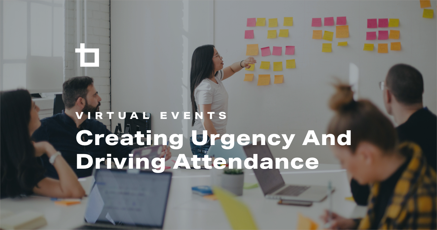 Virtual Events: Creating Urgency and Driving Attendance