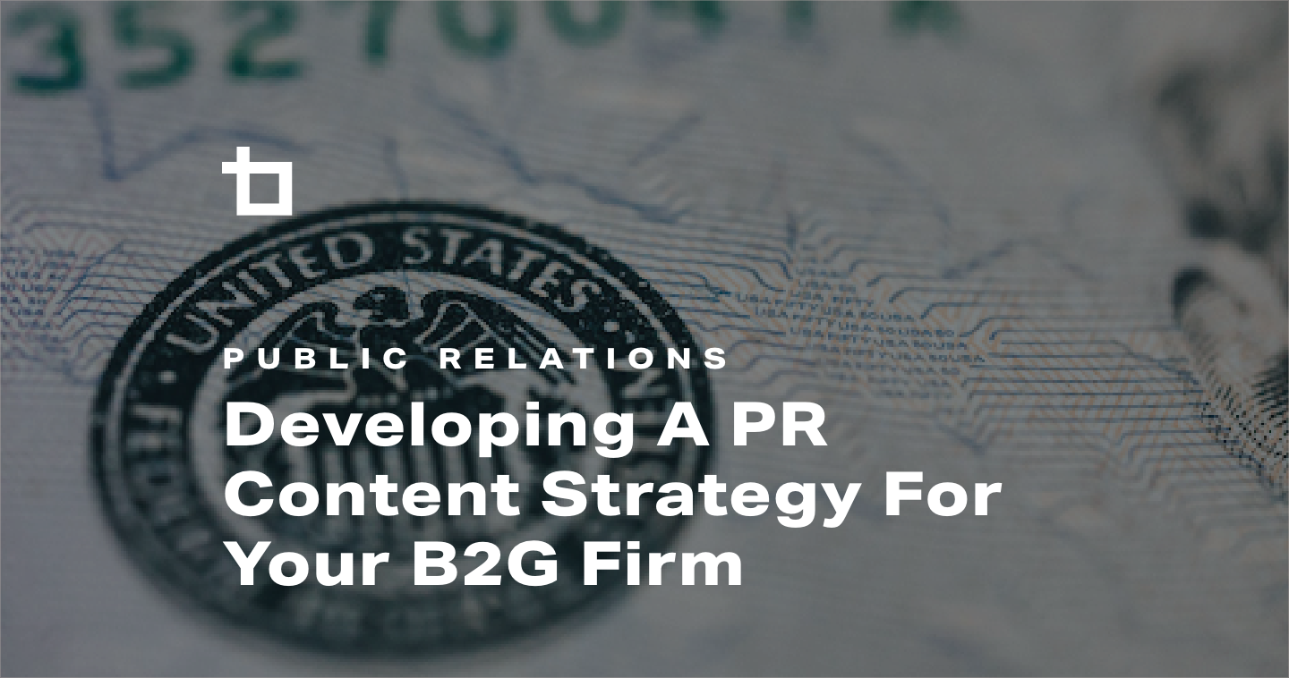 Developing a PR Content Strategy for your B2G firm