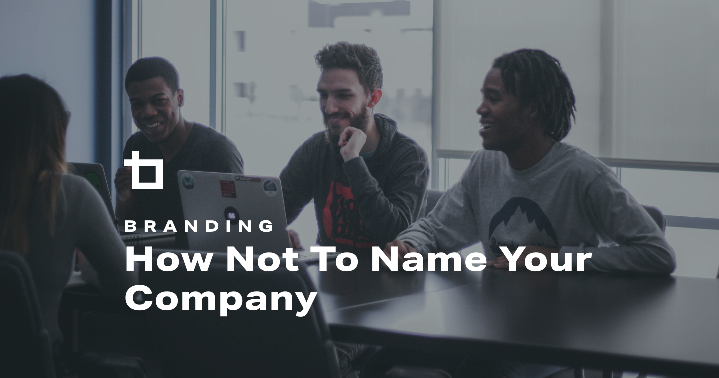 How Not To Name Your Company