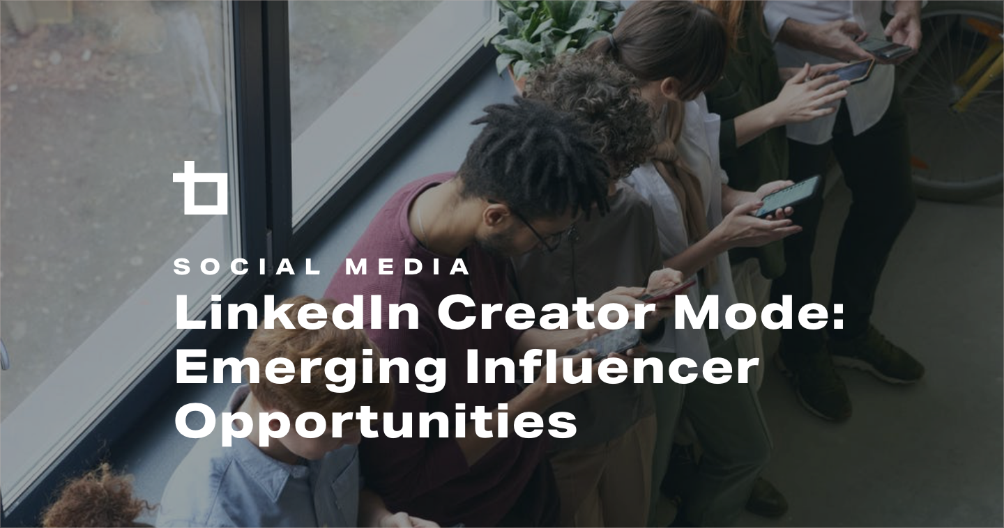 LinkedIn Creator Mode: Emerging Influencer Opportunities