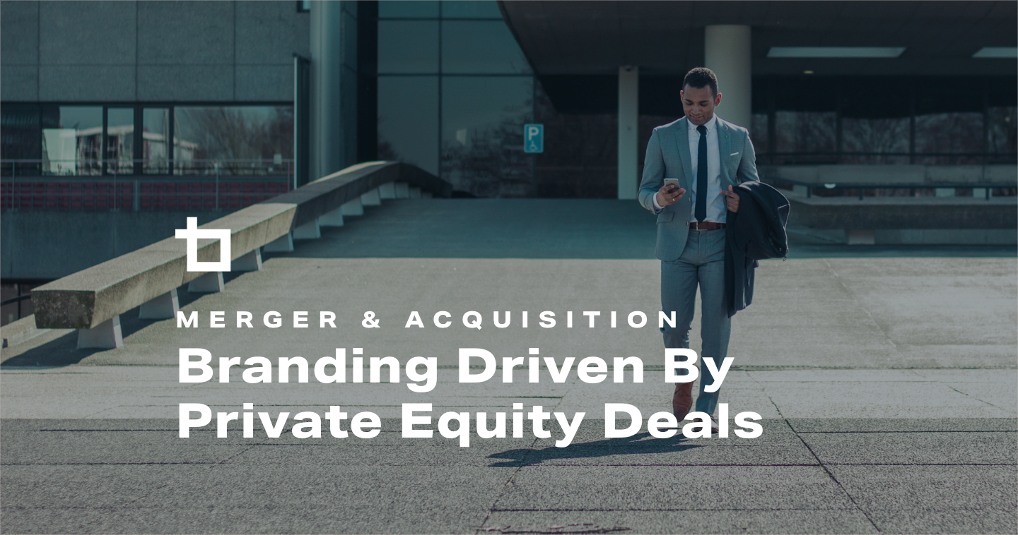 Branding Driven by Private Equity Deals