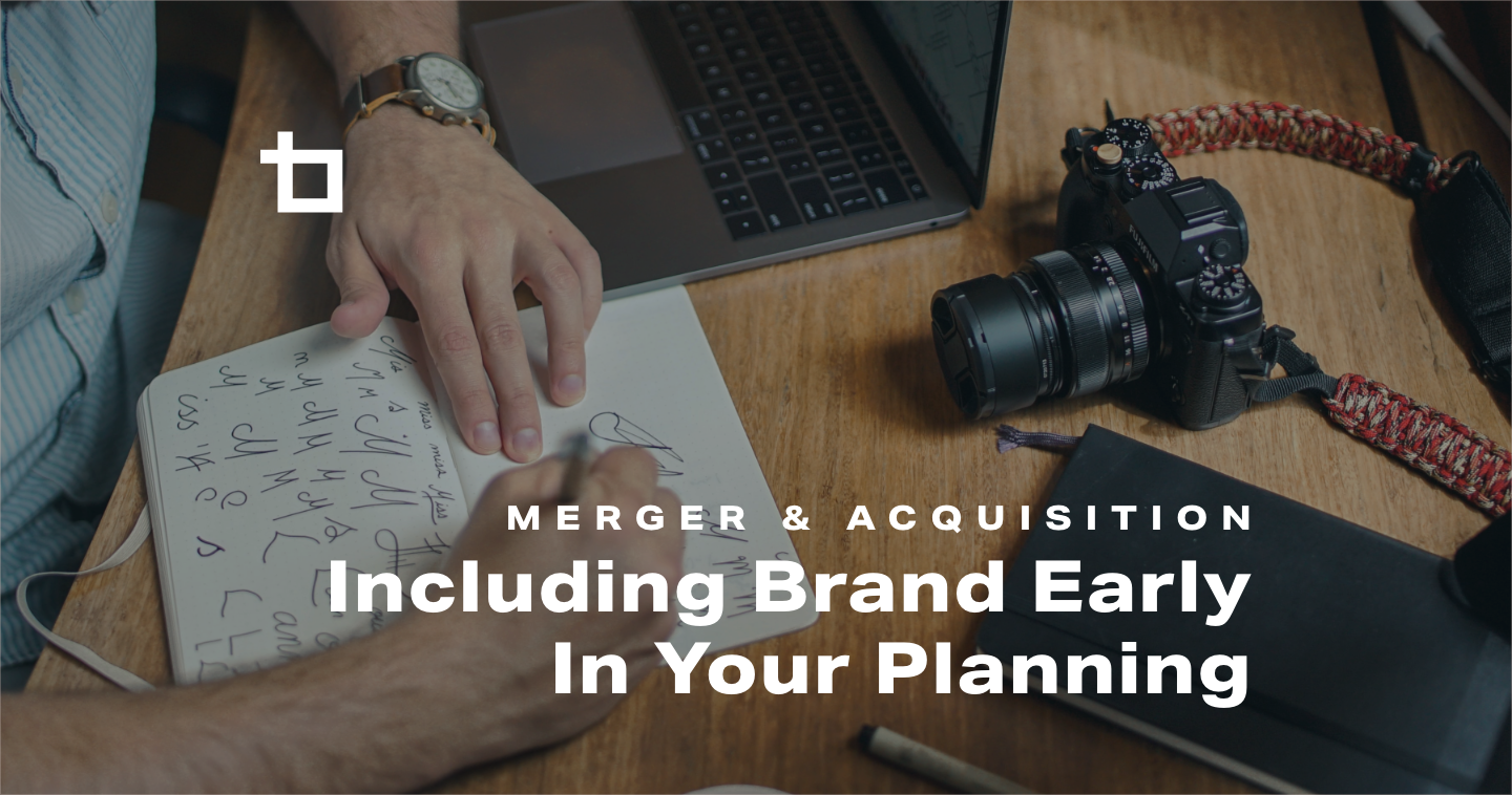 Starting the Branding Process Early in M&A Planning