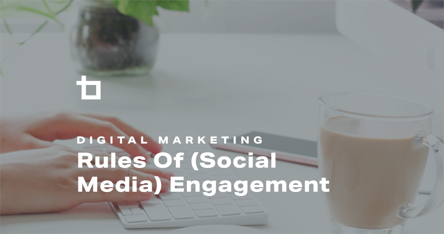 The Rules of (Social Media) Engagement