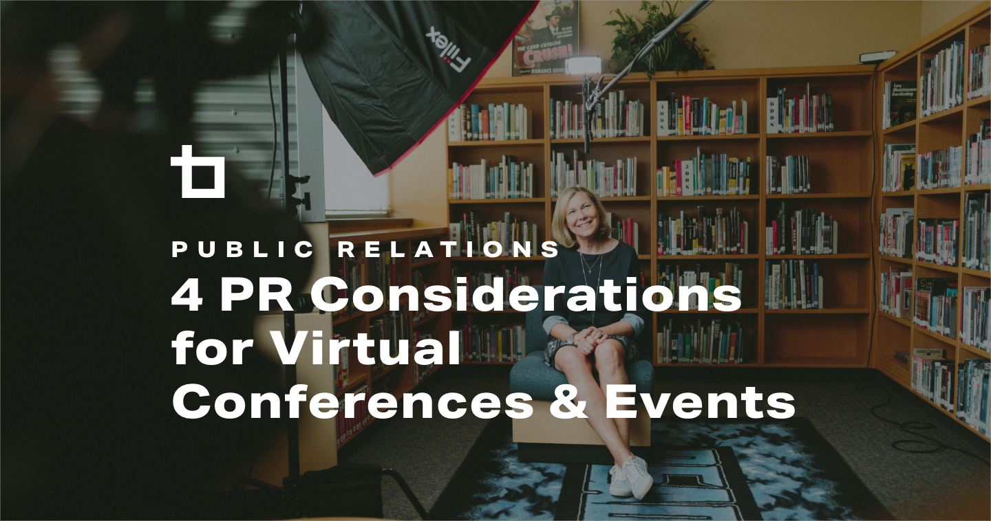4 PR Considerations For Virtual Conferences & Events