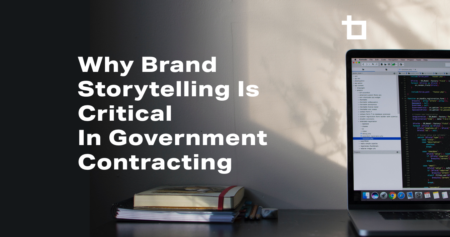 Why Brand Storytelling is Critical in Government Contracting