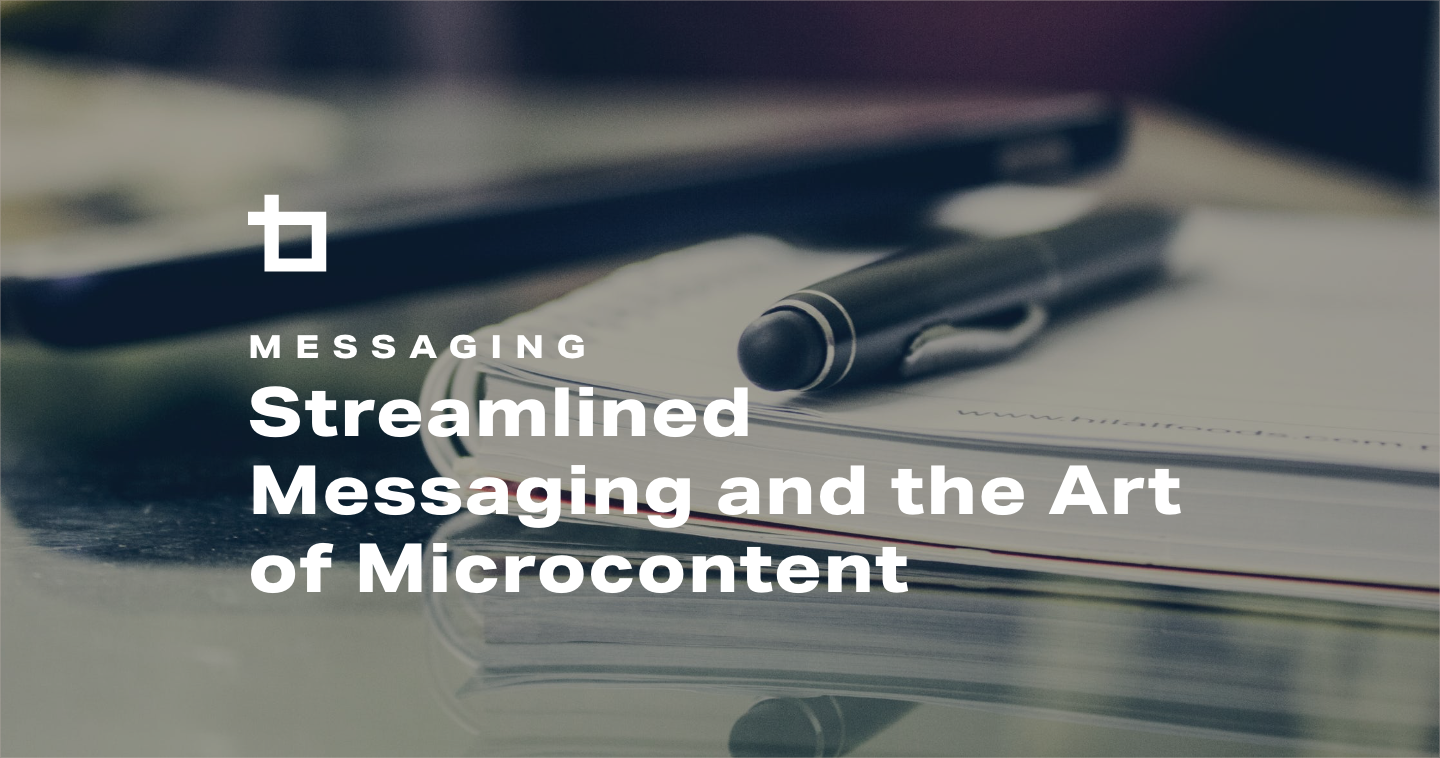 Streamlined Messaging and the Art of Microcontent