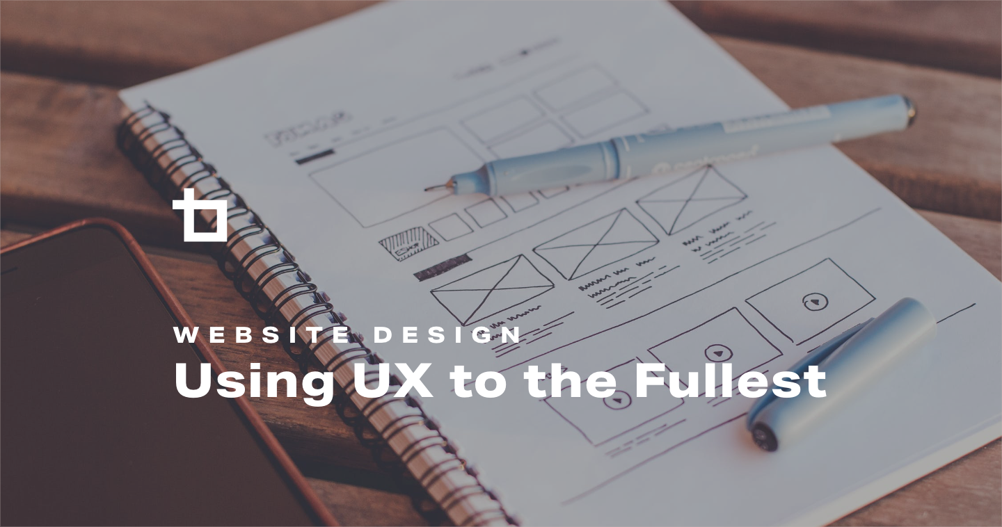 Using UX to the Fullest