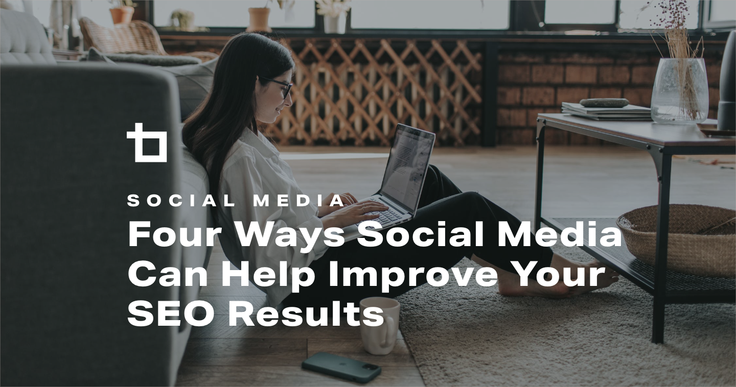 4 Ways Social Media Can Help Improve Your SEO Results