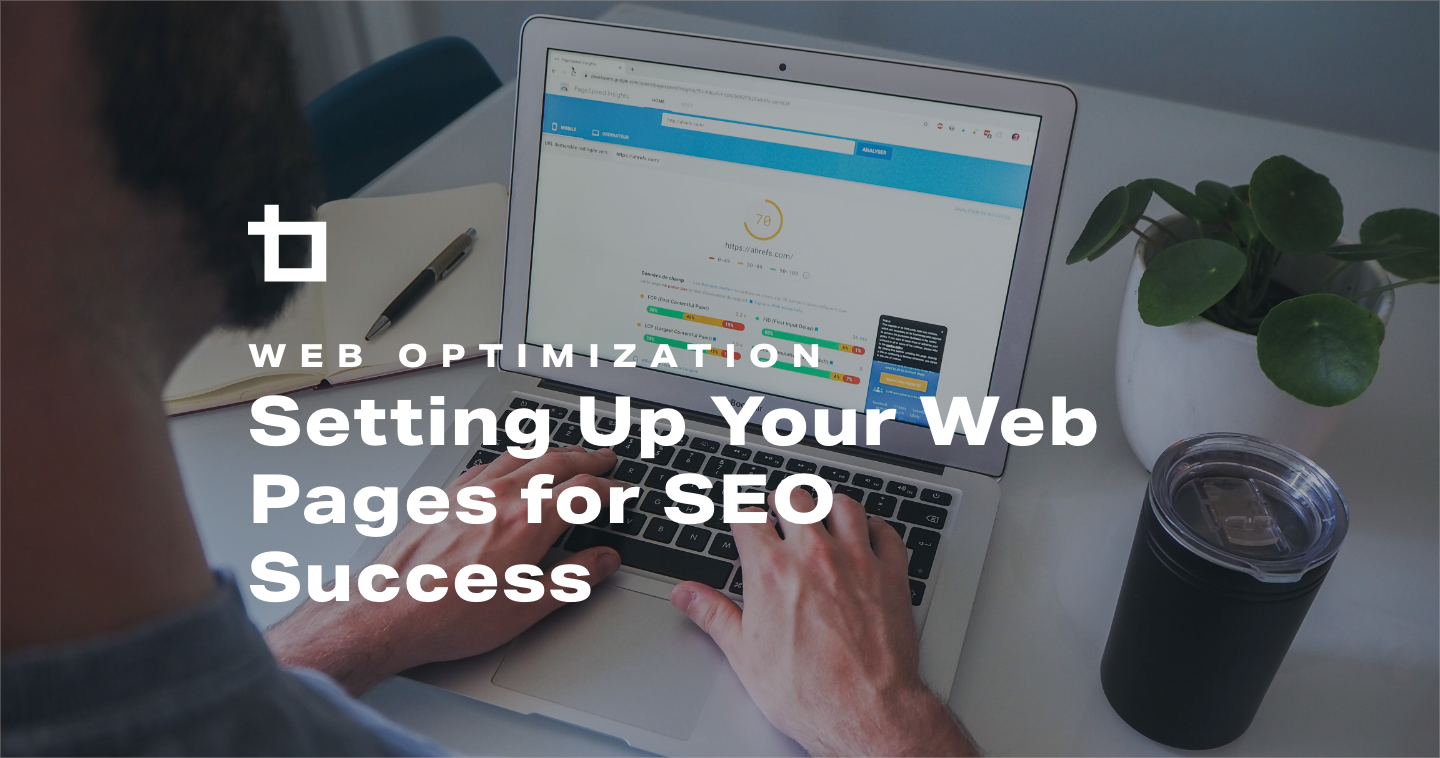 Setting Up Your Web Pages for SEO Success